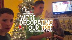 We're Decorating Our Tree