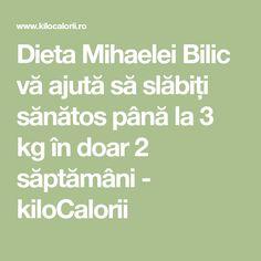 Dieta Mihaelei Bilic vă ajută să slăbiți sănătos până la 3 kg în doar 2 săptămâni - kiloCalorii Math Equations