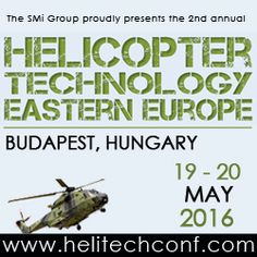 #Helicopter Technology Eastern Europe Conference, 19-20 May 2016 Budapest, Hungary http://www.technologyconference.com/?p=23633