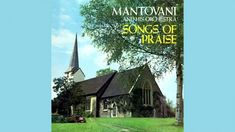 Mantovani - Songs Of Praise - Vintage Music Songs Praise Songs, Vintage Music, Greatest Hits, Music Songs, All About Time, Early Music