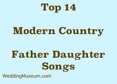 Popular country songs for the bride to dance with her father on her wedding day. Check out our list of Country Father Daughter Songs.