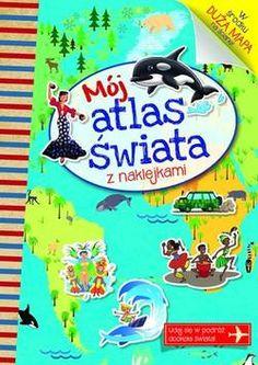 Mój atlas świata z naklejkami - Firma Księgarska Olesiejuk