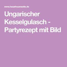 Ungarischer Kesselgulasch - Partyrezept mit Bild