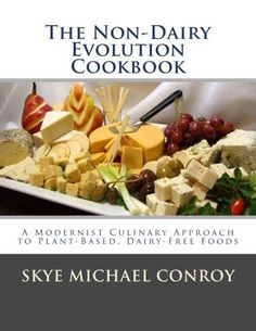 The Non-Dairy Evolution Cookbook: A Modernist Culinary Approach to Plant-Based, Dairy Free Foods by Skye Michael Conroy http://www.amazon.com/dp/1499590423/ref=cm_sw_r_pi_dp_gOgkub084YC7M