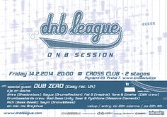 next DNB LEAGUE SESSION - Feb 14th 2014 @ Cross club Prague more: http://www.junglednb.cz/?id=441