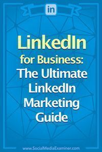 Articles and resources to help beginner, intermediate, and advanced marketers use LinkedIn profiles, video, ads, analysis, and more for business. via @smexaminer