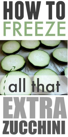 Tips for how to freeze all your extra zucchini from the garden so you can enjoy…