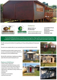 Custom Cabin :) Boksburg  We offer smart, practical solutions for expanding your living, working, playing and storage space quickly.  Cell: 083 637 9741 / 072 493 9329 Email: sales@customcabin.co.za Website: www.customcabin.co.za Garden Storage Shed, Storage Sheds, Indoor Garden, Home And Garden, Site Office, Guard House, Wendy House, Play Houses, Doll Houses