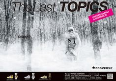 CONVERSE『The Last TOPICS』2010FALL&WINTER | WORKS | デキスギ D.K.S.G. #converse #fashion #sneaker #kicks #direction #design #shooting #movie #web #storepromotiontool #advertisement #print #magazine #cf #campaign #dekisugi