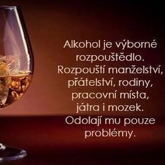 Skupina - Poradňa u cetky Motto, Story Quotes, True Stories, Wise Words, Alcoholic Drinks, Jokes, Wisdom, Good Things, Reiki