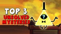 Top 3 UNSOLVED Mysteries of Gravity Falls
