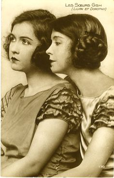 Lillian and Dorothy Gish: Lillian Gish was called the first Lady of American cinema. Dorothy Gish, Lillian Gish, Golden Age Of Hollywood, Vintage Hollywood, Classic Hollywood, Silent Film Stars, Movie Stars, Divas, Before Us