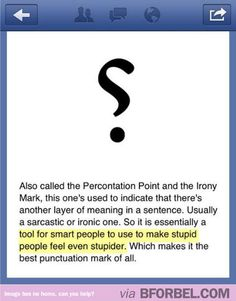 A punctuation mark that actually DENOTES SARCASM WELL DONE, GRAMMAR