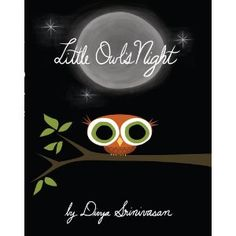 This is a sweet story of Little Owl, who appreciates all the wonderful sights and sounds of night, not to mention the friends he meets. Finally, as night draws to a close, Mother Owl tells him a little story to help him fall asleep as the sun comes up. Striking illustrations and a cute story, too!
