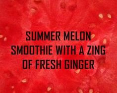 COOLING SUMMER WATERMELON DETOX SMOOTHIE #smoothie #melon #watermelon #ginger #lemon #recipe #detox