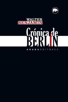 """Benjamin, Walter. """"Crónica de Berlín"""". Madrid: Abada, 2015. Encuentra este libro en la 5ª planta: 1BENJAMIN 038 North Face Logo, The North Face, Walter Benjamin, Madrid, Logos, Writing, Book, Culture, Logo"""