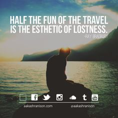 Half the fun of the travel is the aesthetic of lostness. - aakashranison.com  Tags: #quote #quotation #dailyquote #quoteoftheday #motivation #inspiration #wanderlust #travel #traveller #travelling #indore #travelblog #entrepreneur #aakashranison #startup #photoblog #love #photooftheday #happy #picoftheday #instadaily #repost #bestoftheday #education #experience #aesthetic ___________________________________________________  Read/Write me @ www.aakashranison.com/blog twitter.com/aakashranison