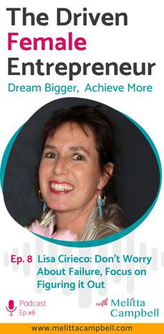 Lisa Cirieco: Don't Worry about Failure, Focus on Figuring it Out - Melitta Campbell % % Business Entrepreneur, Business Tips, Business Women, Business Coaching, How To Know, How To Make Money, Digital Marketing Strategy, Figure It Out, Online Work