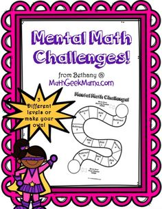 FREE Mental Math Challenges for all ages! Help your kids strengthen their mental math skills with these fun races! Includes 3 levels, plus a blank copy to create your own!