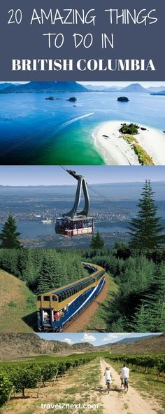 20 amazing things to do in British Columbia, Canada. Majestic mountains, tranquil rivers, lakes and abundant wildlife are some of the things that make British Columbia, Canada, an awe-inspiring place to visit. Travel in South America.