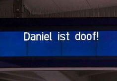 Die Bahn hat eine klare Meinung zu Daniel.