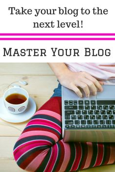 It's time to take your blog to the next level! Find out how!