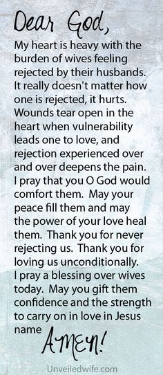 Prayer Of The Day – Comfort After Rejection In Marriage --- Dear Heavenly Father, My heart is heavy with the burden of wives feeling rejected by their husbands. Some are rejected when trying to reach out to help, some are rejected when trying to encourage, and some are rejected when pursuing intimacy. … Read More Here http://unveiledwife.com/prayer-of-the-day-comfort-after-rejection-in-marriage/
