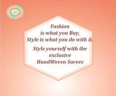 Fashion is what you buy, style is what you do with it. Style yourself with the #HandWoven sarees exclusively designed by #IndiaHandloomBrand.