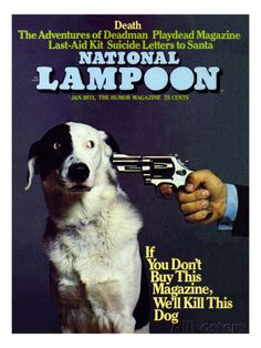 National Lampoon, January 1973 - If you don't Buy this Magazine, We'll Kill This Dog Art sur AllPosters.fr