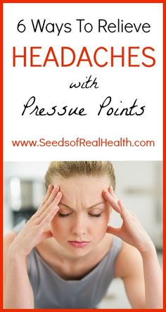 Relieve Headaches with Pressure Points via Seeds of Real Health