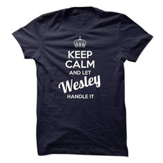 awesome Nice T-Shirts Keep Calm and let Wesley handle it