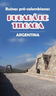 Pucará de Tilcara - Ruínas pré-colombianas na Argentina