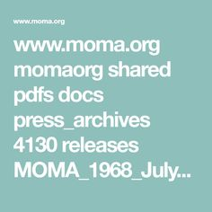 www.moma.org momaorg shared pdfs docs press_archives 4130 releases MOMA_1968_July-December_0062_105.pdf?2010