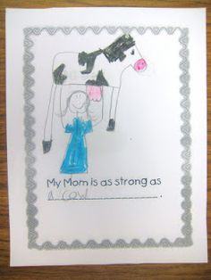Remember for Mother's Day (or Father's Day). How fun. Kids write similes and illustrate a cute book. First Grade Wow: writing