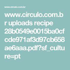www.circulo.com.br uploads recipe 28b0549e0015ba0cfcde971af3d97cb658ae6aaa.pdf?sf_culture=pt