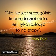 Nic nie jest szczególnie trudne do zrobienia. Auras, What I Want, New Life, Self Improvement, Life Is Good, Quotations, Texts, Psychology, Coaching