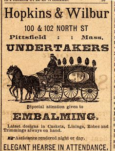 'special attention given to EMBALMING'....It's what I look for in a good undertaker!