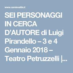 SEI PERSONAGGI IN CERCA D'AUTORE di Luigi Pirandello – 3 e 4 Gennaio 2018 – Teatro Petruzzelli | Camin Vattin