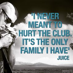 I never meant to hurt this club. It's the only family I have.