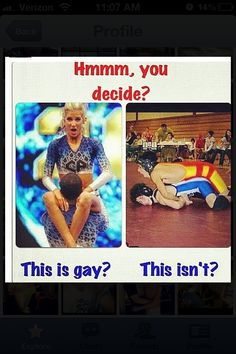 Not trying to put down wrestling because I respect that as a sport ... but really I never understood why they say that male cheerleaders are gay