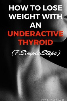 How to Lose Weight With an Underactive Thyroid #Thyroidproblemsanddiet