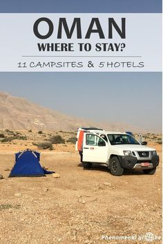 Oman is the perfect country for a camping trip! Check out 11 great campsites (wild camping) and 5 amazing hotels (for when you need to freshen up). ** Check out the article by clicking the image link.