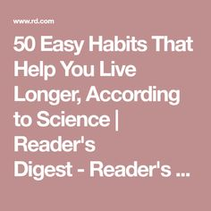 50 Easy Habits That Help You Live Longer, According to Science | Reader's Digest-Reader's Digest