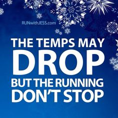 OK... maybe it stops occasionally... like when it's this cold out. But it will start again, very soon. Cold = no running = going crazy!