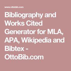 Bibliography and Works Cited Generator for MLA, APA, Wikipedia and Bibtex - OttoBib.com