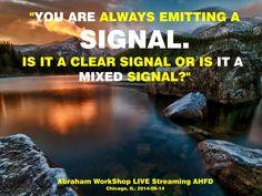 """""""Siempre estás emitiendo una señal. ¿Es una clara señal o es una señal mezclada?"""""""
