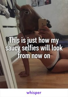 This is just how my saucy selfies will look from now on