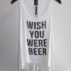 COMING THIS WEEK! Wish You Were Beer Tank 95% Rayon 5% Spandex Tops Tank Tops