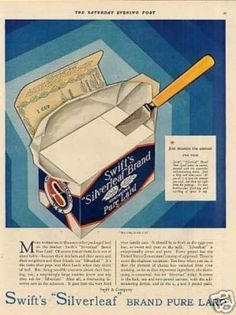 Swift's Silverleaf Lard (1930)  I remember being sent to the store as a child in the 50's to pick up a pound of lard.