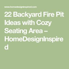 22 Backyard Fire Pit Ideas with Cozy Seating Area – HomeDesignInspired